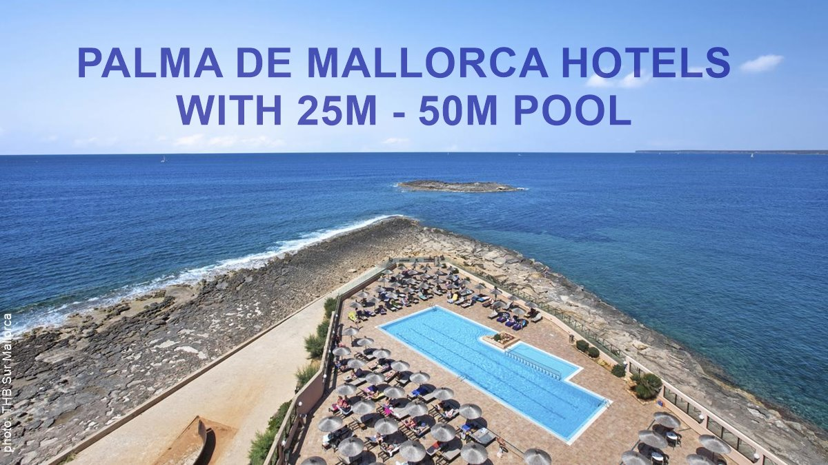 PALMA DE MALLORCA HOTELS WITH 25M - 50M POOL